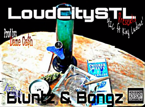 """Bluntz & Bongz"" feat MIC, King Ladene' and Dee We$t prod by Dame Ca$h"