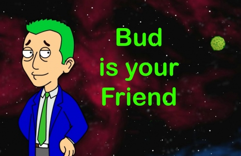bud is your friend bud fallbrooks that is