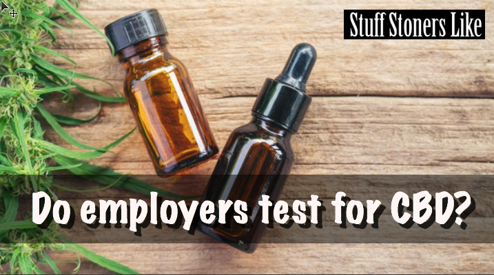 Do Employers Test for CBD